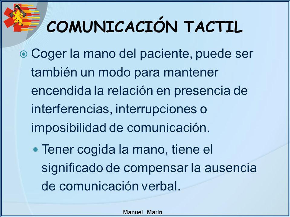 Manuel Marín Coger la mano del paciente, puede ser también un modo para mantener encendida la relación en presencia de interferencias, interrupciones