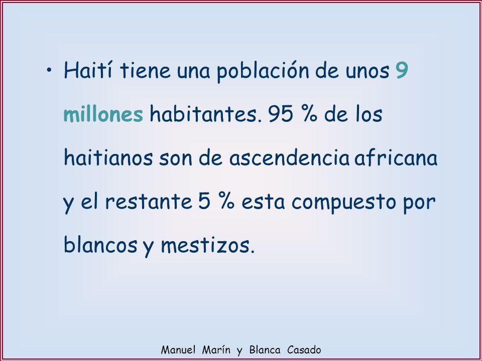 Haití tiene una población de unos 9 millones habitantes. 95 % de los haitianos son de ascendencia africana y el restante 5 % esta compuesto por blanco