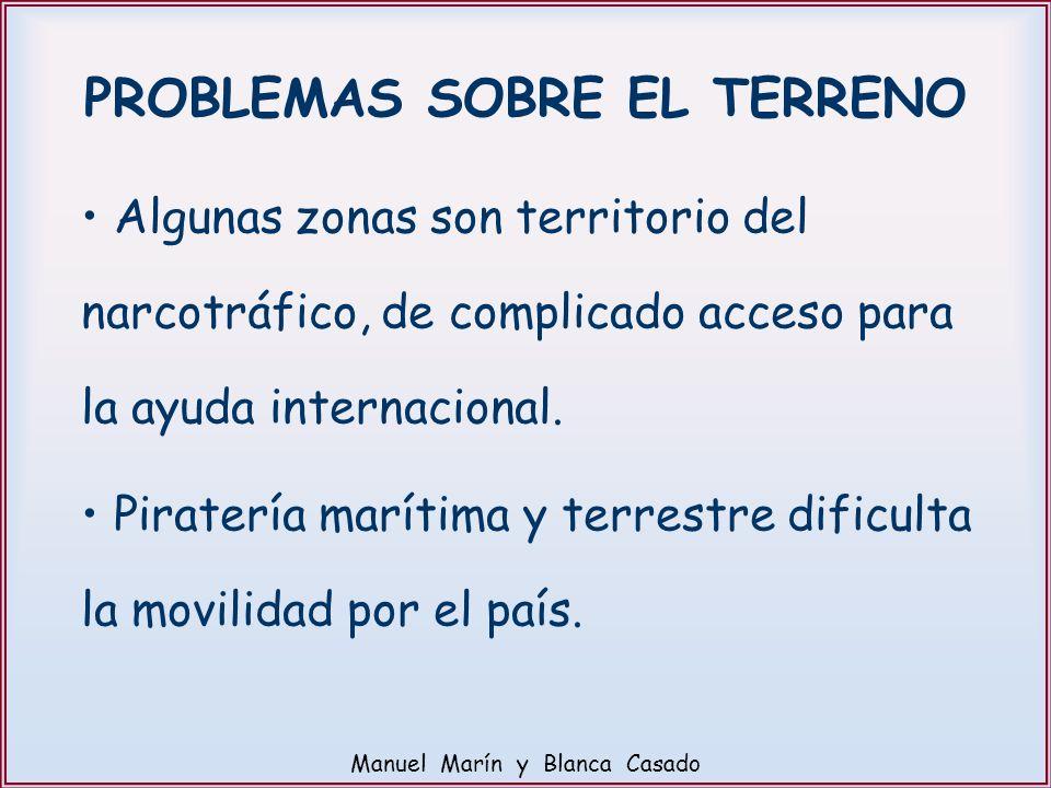 Algunas zonas son territorio del narcotráfico, de complicado acceso para la ayuda internacional. Piratería marítima y terrestre dificulta la movilidad