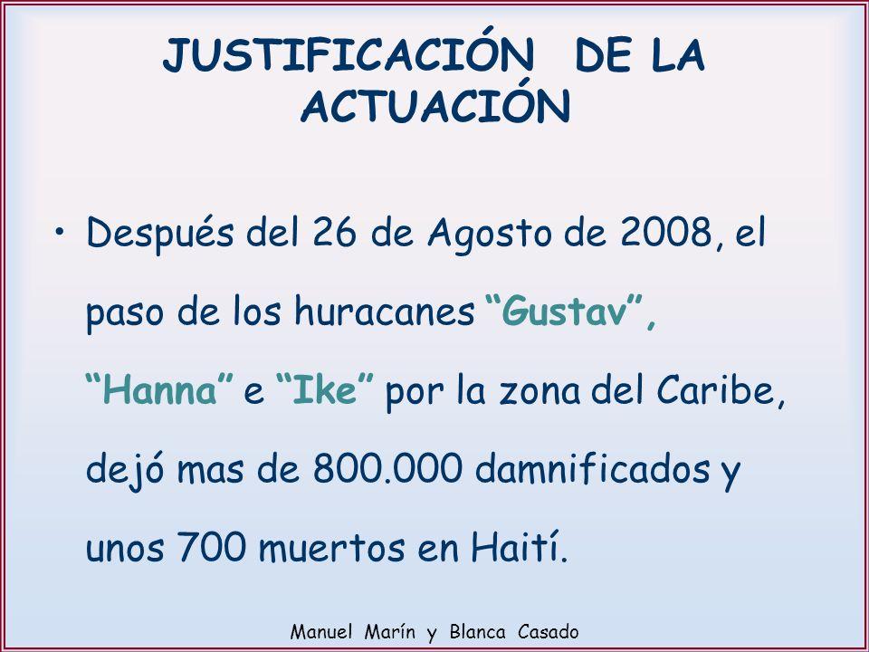 Después del 26 de Agosto de 2008, el paso de los huracanes Gustav, Hanna e Ike por la zona del Caribe, dejó mas de 800.000 damnificados y unos 700 mue