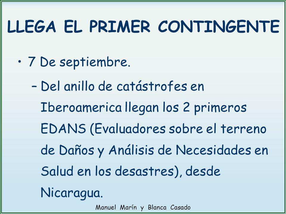 LLEGA EL PRIMER CONTINGENTE 7 De septiembre. –Del anillo de catástrofes en Iberoamerica llegan los 2 primeros EDANS (Evaluadores sobre el terreno de D