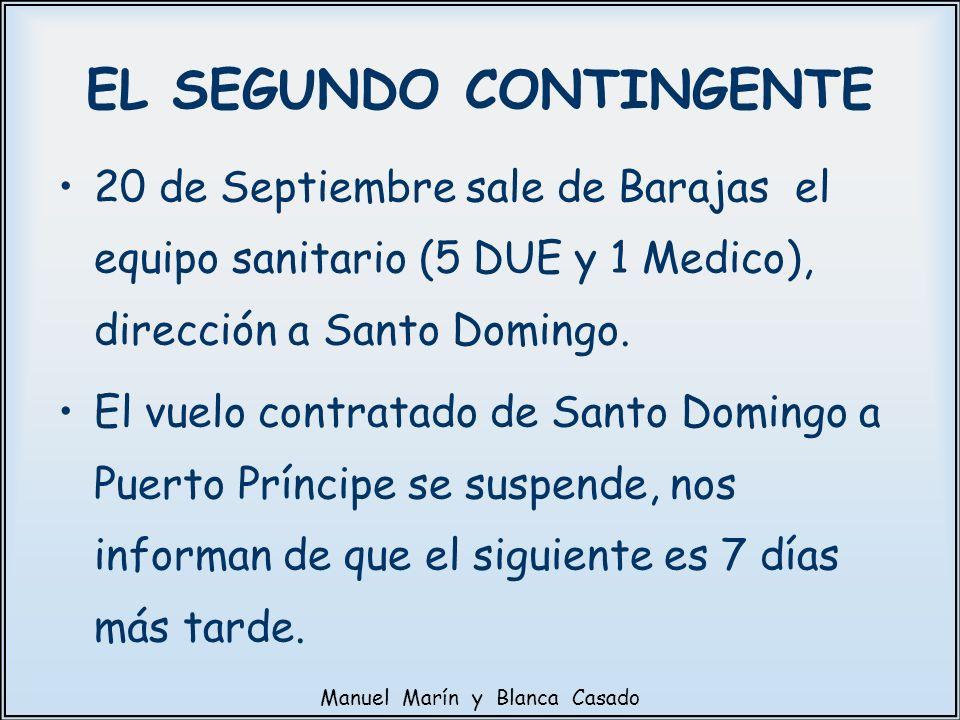 EL SEGUNDO CONTINGENTE 20 de Septiembre sale de Barajas el equipo sanitario (5 DUE y 1 Medico), dirección a Santo Domingo. El vuelo contratado de Sant