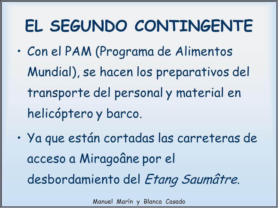 Con el PAM (Programa de Alimentos Mundial), se hacen los preparativos del transporte del personal y material en helicóptero y barco. Ya que están cort