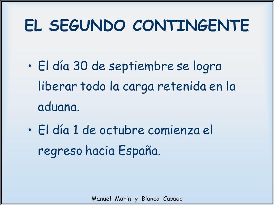 El día 30 de septiembre se logra liberar todo la carga retenida en la aduana. El día 1 de octubre comienza el regreso hacia España. EL SEGUNDO CONTING