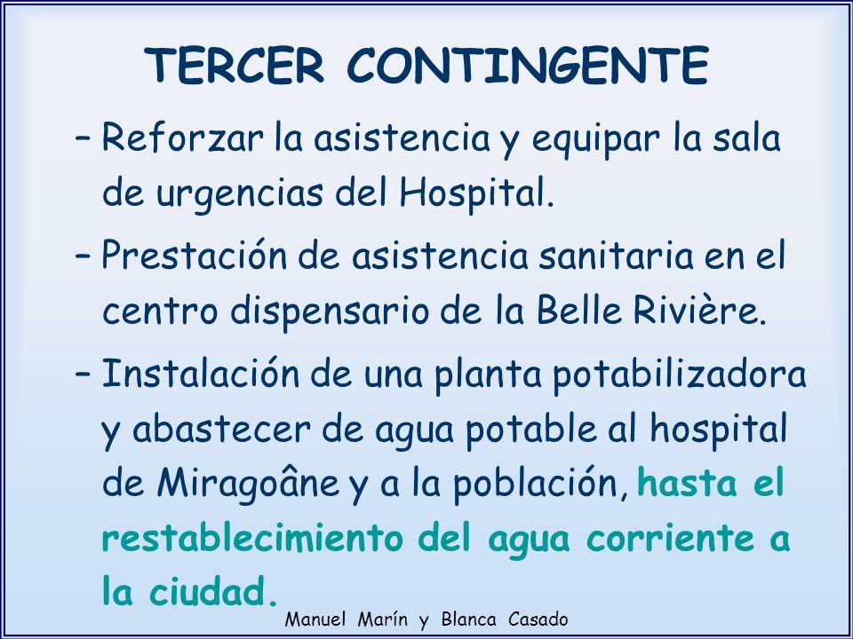 –Reforzar la asistencia y equipar la sala de urgencias del Hospital. –Prestación de asistencia sanitaria en el centro dispensario de la Belle Rivière.