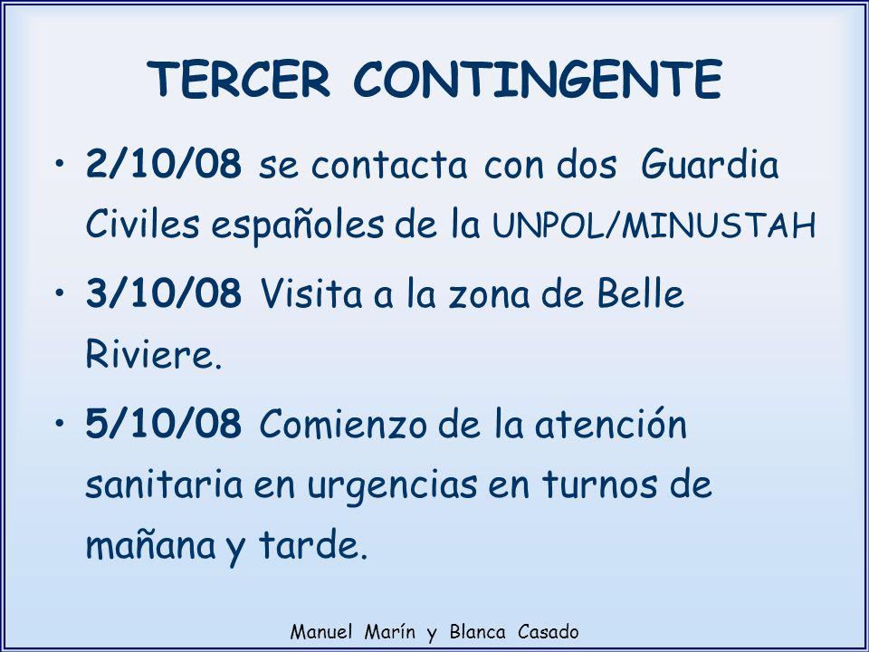 2/10/08 se contacta con dos Guardia Civiles españoles de la UNPOL/MINUSTAH 3/10/08 Visita a la zona de Belle Riviere. 5/10/08 Comienzo de la atención