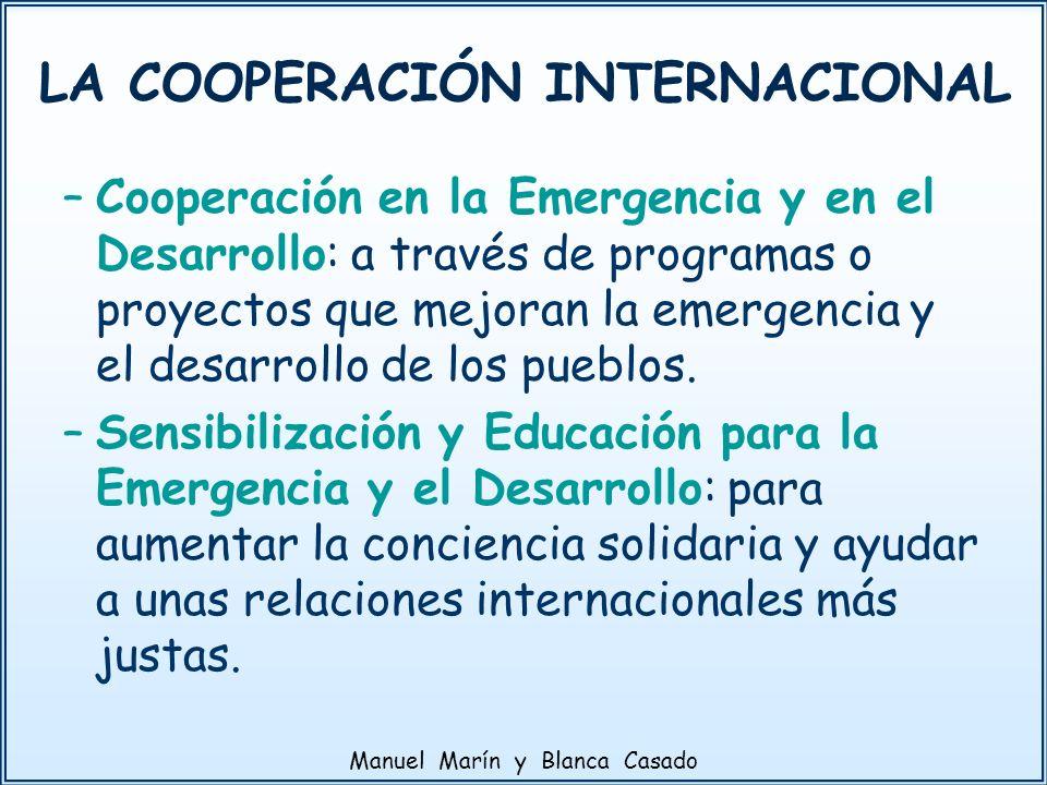–Cooperación en la Emergencia y en el Desarrollo: a través de programas o proyectos que mejoran la emergencia y el desarrollo de los pueblos. –Sensibi