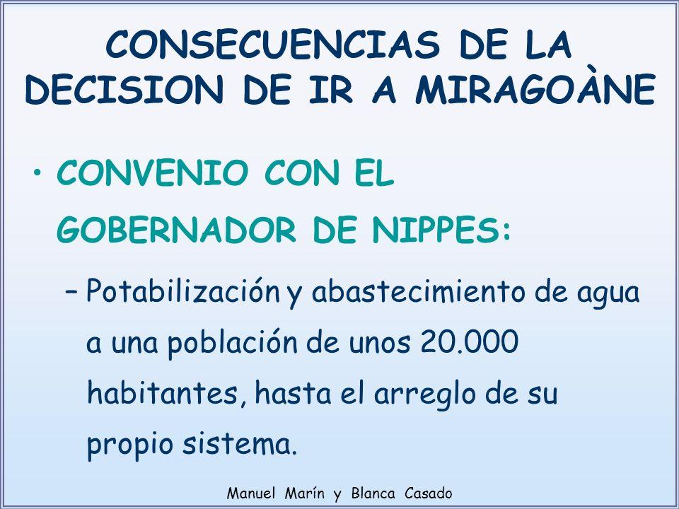 CONSECUENCIAS DE LA DECISION DE IR A MIRAGOÀNE CONVENIO CON EL GOBERNADOR DE NIPPES: –Potabilización y abastecimiento de agua a una población de unos