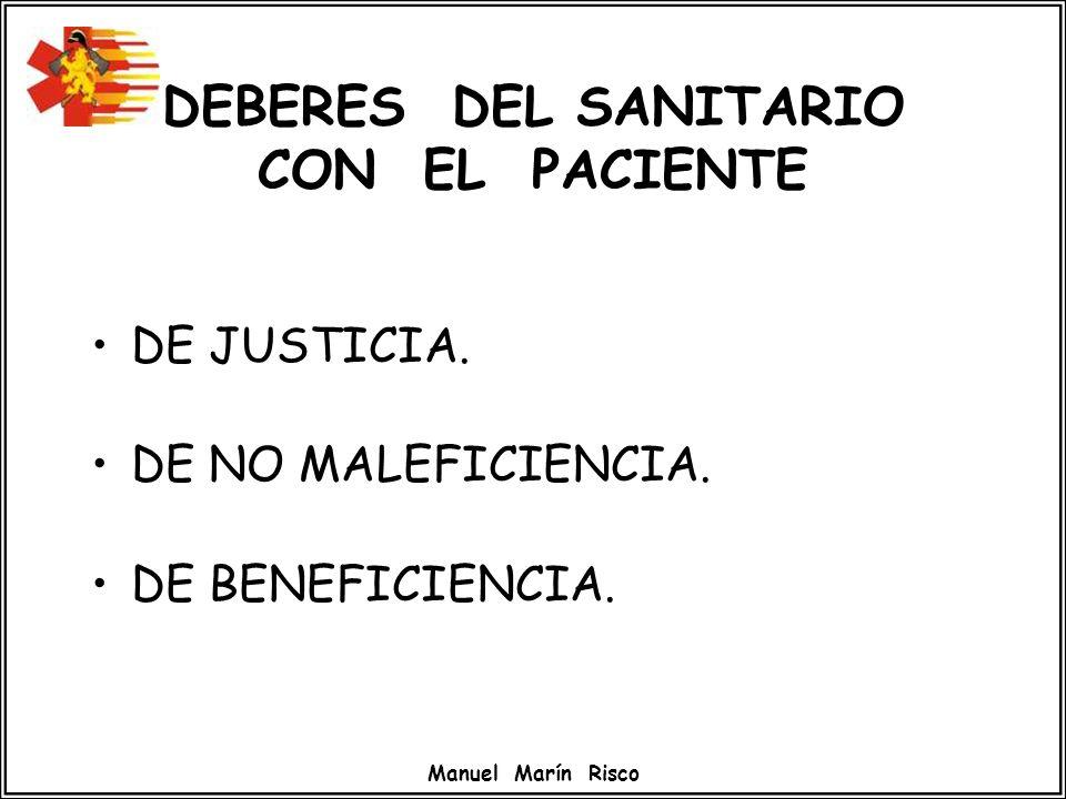 Manuel Marín Risco DEBERES DEL SANITARIO CON EL PACIENTE DE JUSTICIA. DE NO MALEFICIENCIA. DE BENEFICIENCIA.