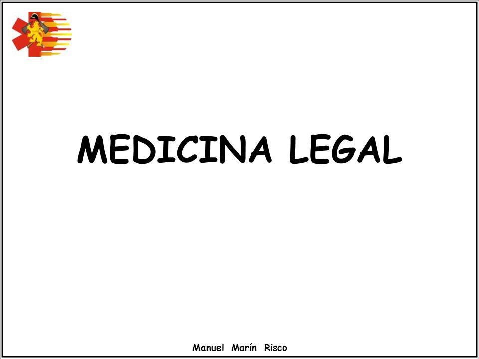Manuel Marín Risco MEDICINA LEGAL