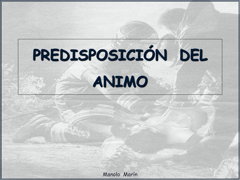 Manolo Marín PREDISPOSICIÓN DEL ANIMO
