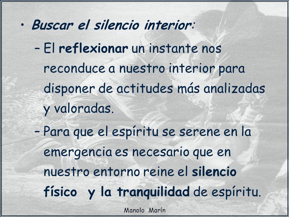 Manolo Marín Buscar el silencio interior: –El reflexionar un instante nos reconduce a nuestro interior para disponer de actitudes más analizadas y val