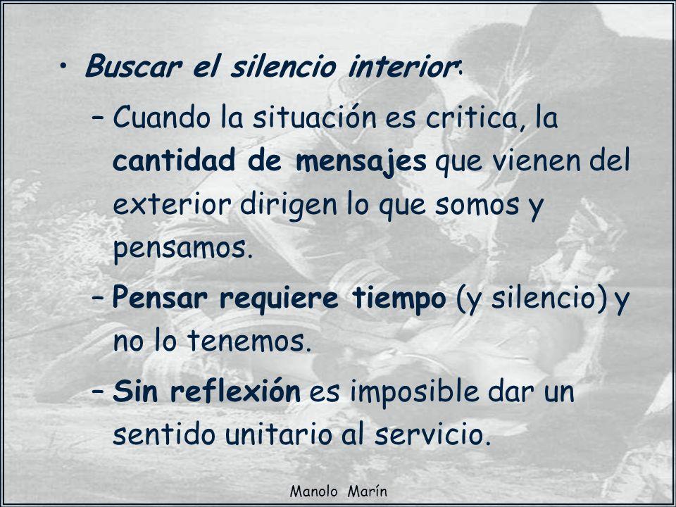 Manolo Marín Buscar el silencio interior: –Cuando la situación es critica, la cantidad de mensajes que vienen del exterior dirigen lo que somos y pens