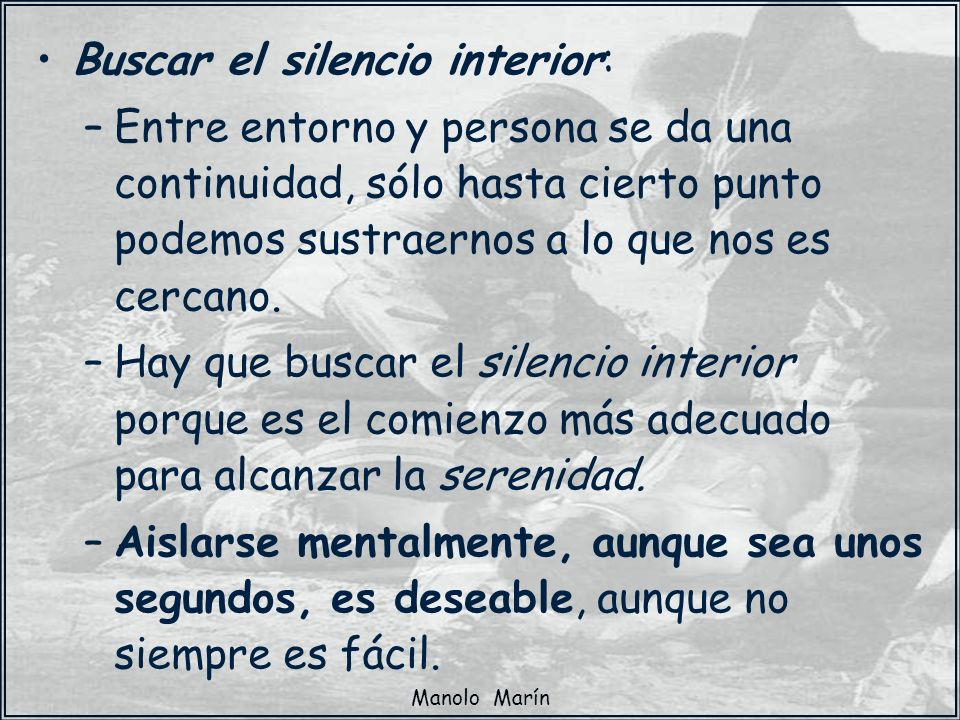 Manolo Marín Buscar el silencio interior: –Entre entorno y persona se da una continuidad, sólo hasta cierto punto podemos sustraernos a lo que nos es