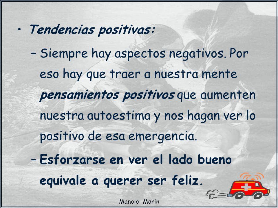 Manolo Marín Tendencias positivas: –Siempre hay aspectos negativos. Por eso hay que traer a nuestra mente pensamientos positivos que aumenten nuestra
