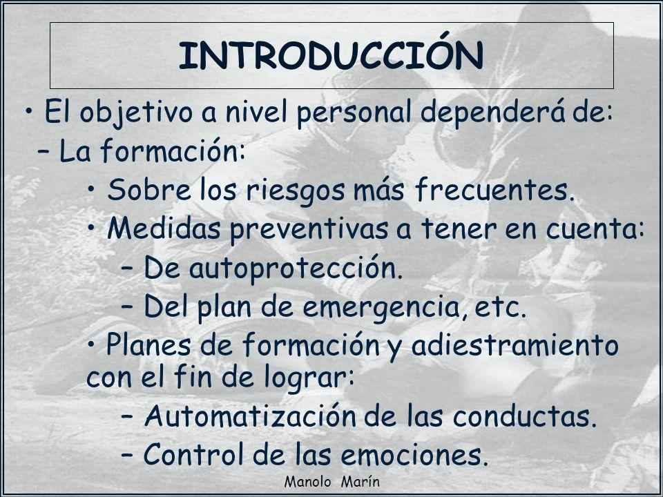 Manolo Marín El objetivo a nivel personal dependerá de: – La formación: Sobre los riesgos más frecuentes. Medidas preventivas a tener en cuenta: – De