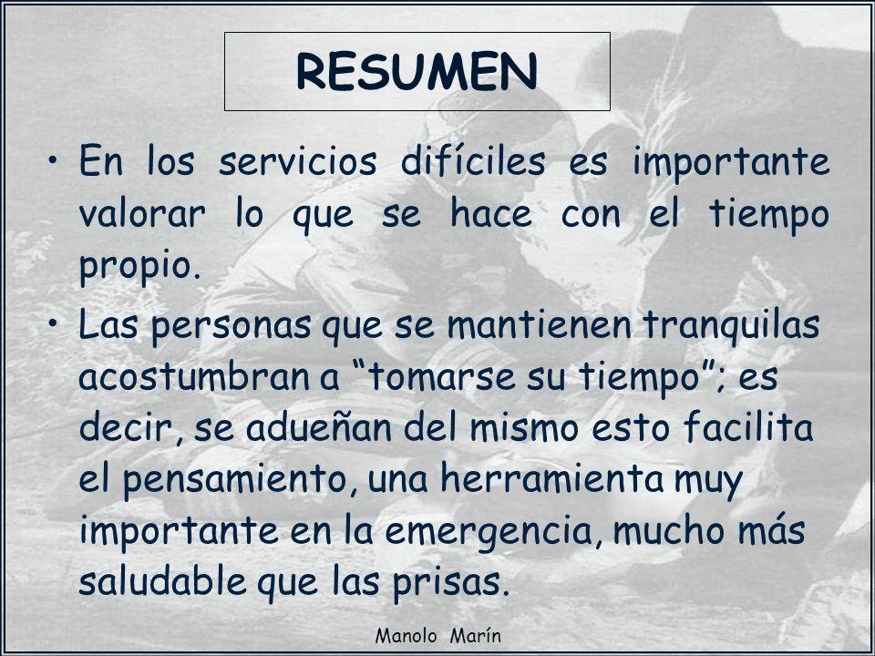 Manolo Marín En los servicios difíciles es importante valorar lo que se hace con el tiempo propio. Las personas que se mantienen tranquilas acostumbra