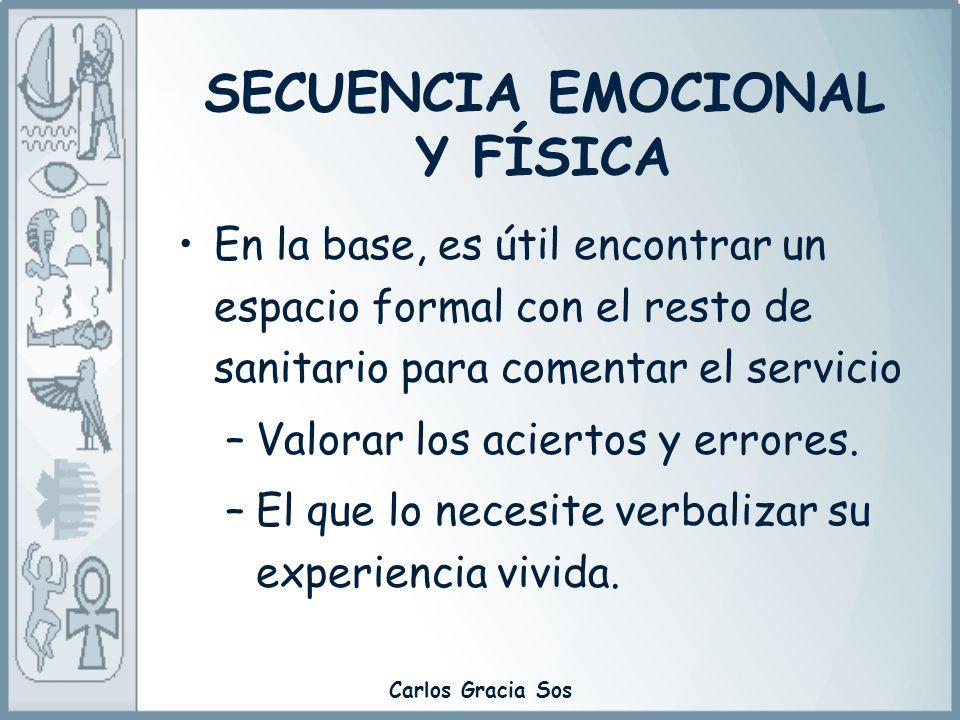 Carlos Gracia Sos En la base, es útil encontrar un espacio formal con el resto de sanitario para comentar el servicio –Valorar los aciertos y errores.