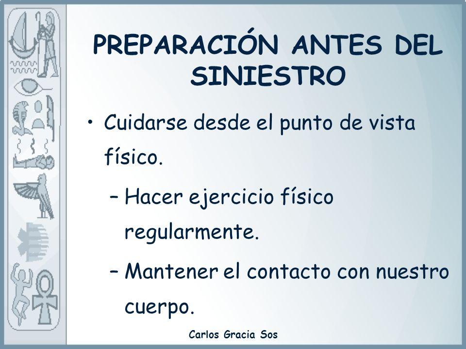 Carlos Gracia Sos Cuidarse desde el punto de vista físico. –Hacer ejercicio físico regularmente. –Mantener el contacto con nuestro cuerpo. PREPARACIÓN