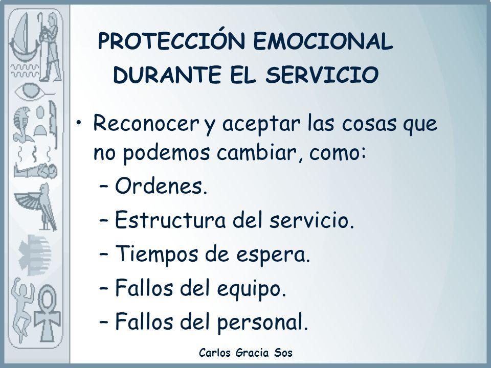 Carlos Gracia Sos Reconocer y aceptar las cosas que no podemos cambiar, como: –Ordenes. –Estructura del servicio. –Tiempos de espera. –Fallos del equi