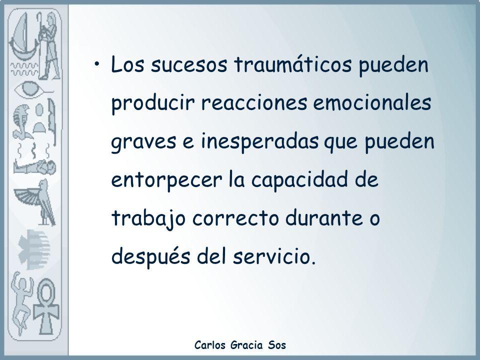 Carlos Gracia Sos Los sucesos traumáticos pueden producir reacciones emocionales graves e inesperadas que pueden entorpecer la capacidad de trabajo co