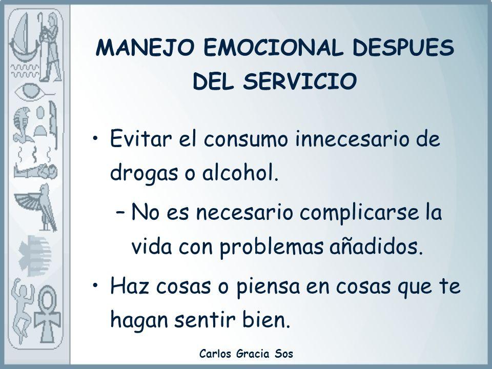Carlos Gracia Sos Evitar el consumo innecesario de drogas o alcohol. –No es necesario complicarse la vida con problemas añadidos. Haz cosas o piensa e