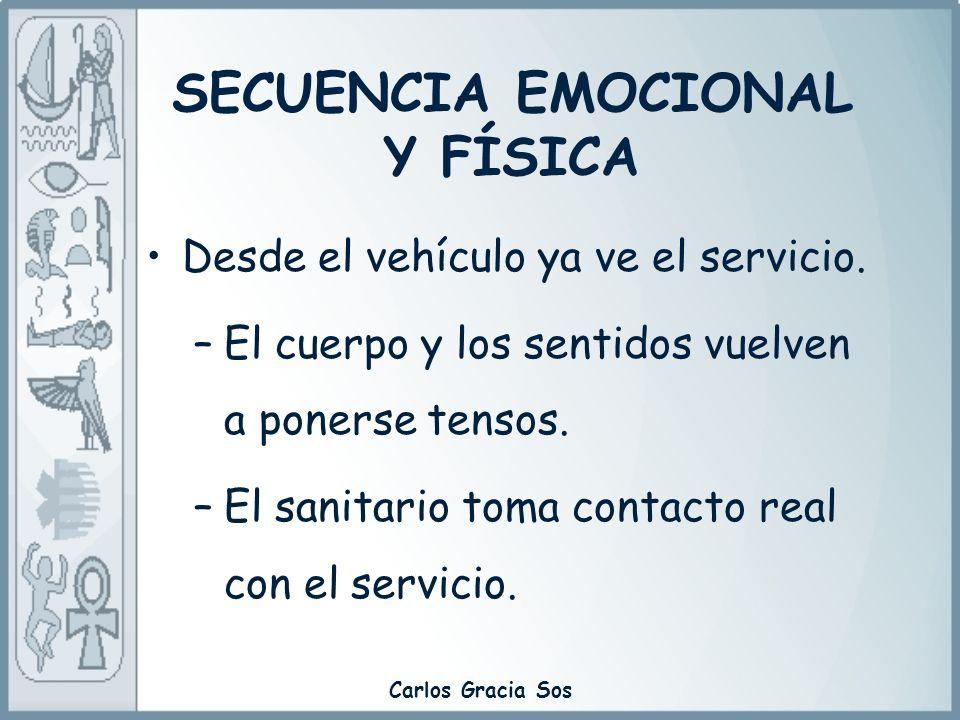 Carlos Gracia Sos Desde el vehículo ya ve el servicio. –El cuerpo y los sentidos vuelven a ponerse tensos. –El sanitario toma contacto real con el ser