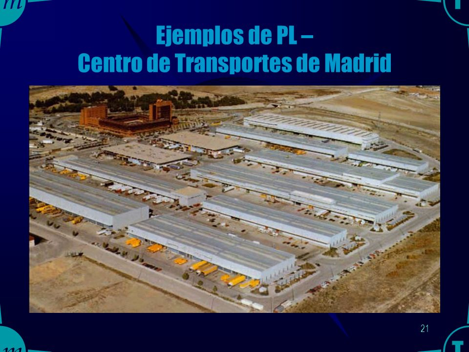 20 Ejemplos de PL – Centro de Transportes de Madrid