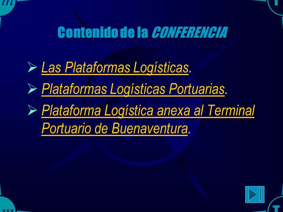 2 Objetivos de la CONFERENCIA Definir el concepto de Plataforma Logística y sus partes componentes.