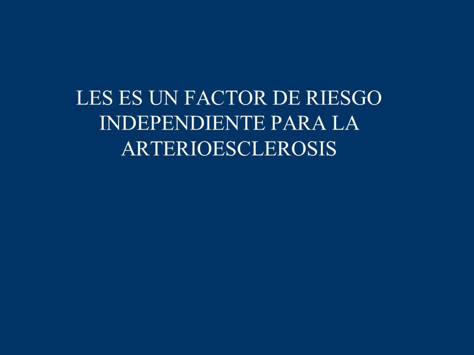 LES ES UN FACTOR DE RIESGO INDEPENDIENTE PARA LA ARTERIOESCLEROSIS