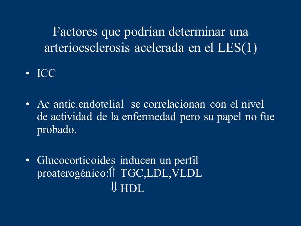 Factores que podrían determinar una arterioesclerosis acelerada en el LES(1) ICC Ac antic.endotelial se correlacionan con el nivel de actividad de la