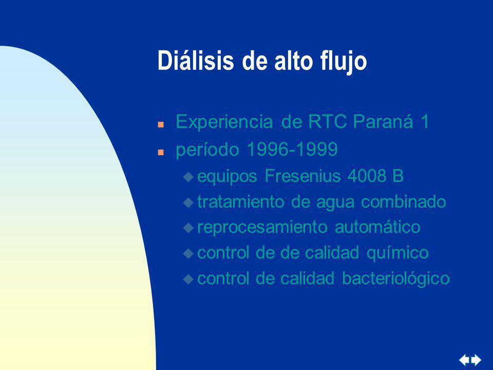 Diálisis de alto flujo n Experiencia de RTC Paraná 1 n período 1996-1999 u equipos Fresenius 4008 B u tratamiento de agua combinado u reprocesamiento