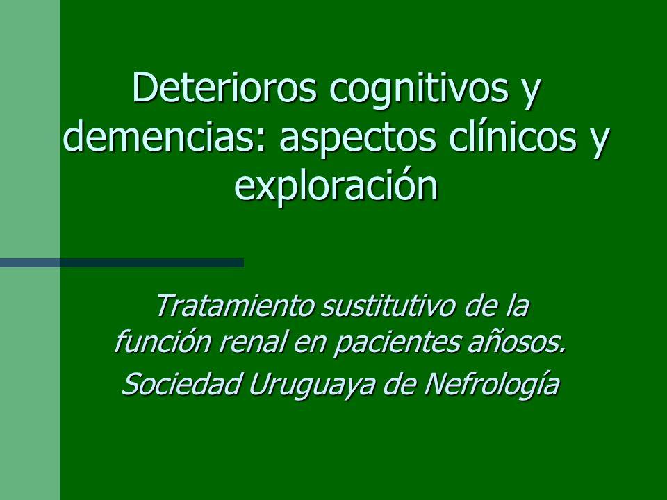 Deterioros cognitivos y demencias: aspectos clínicos y exploración Tratamiento sustitutivo de la función renal en pacientes añosos. Sociedad Uruguaya