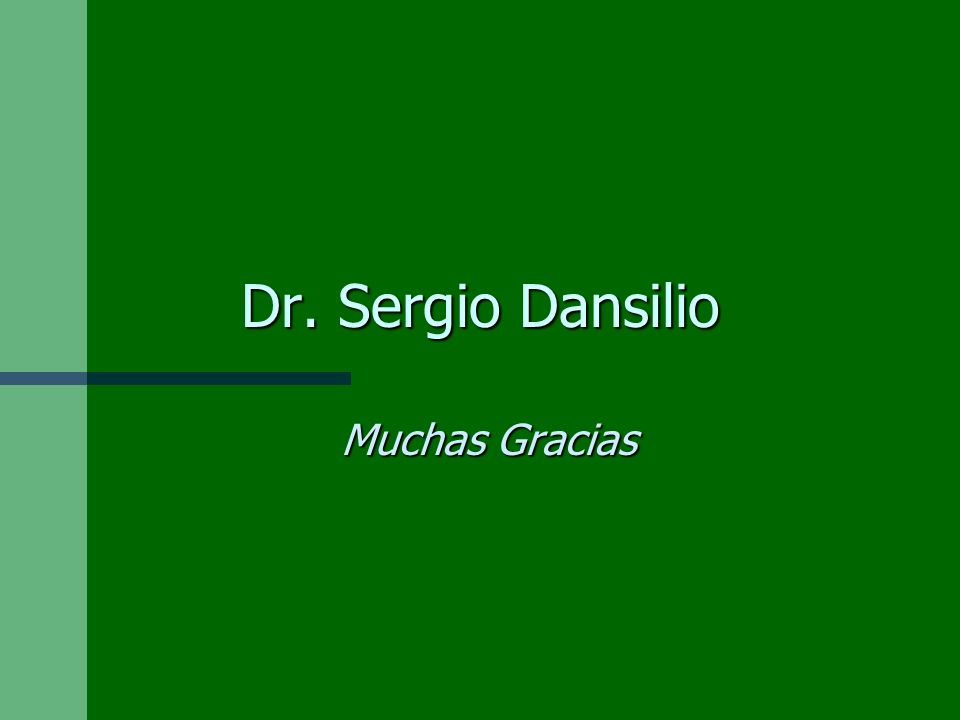 Dr. Sergio Dansilio Muchas Gracias