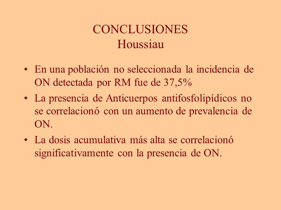 CONCLUSIONES Houssiau En una población no seleccionada la incidencia de ON detectada por RM fue de 37,5% La presencia de Anticuerpos antifosfolipídico