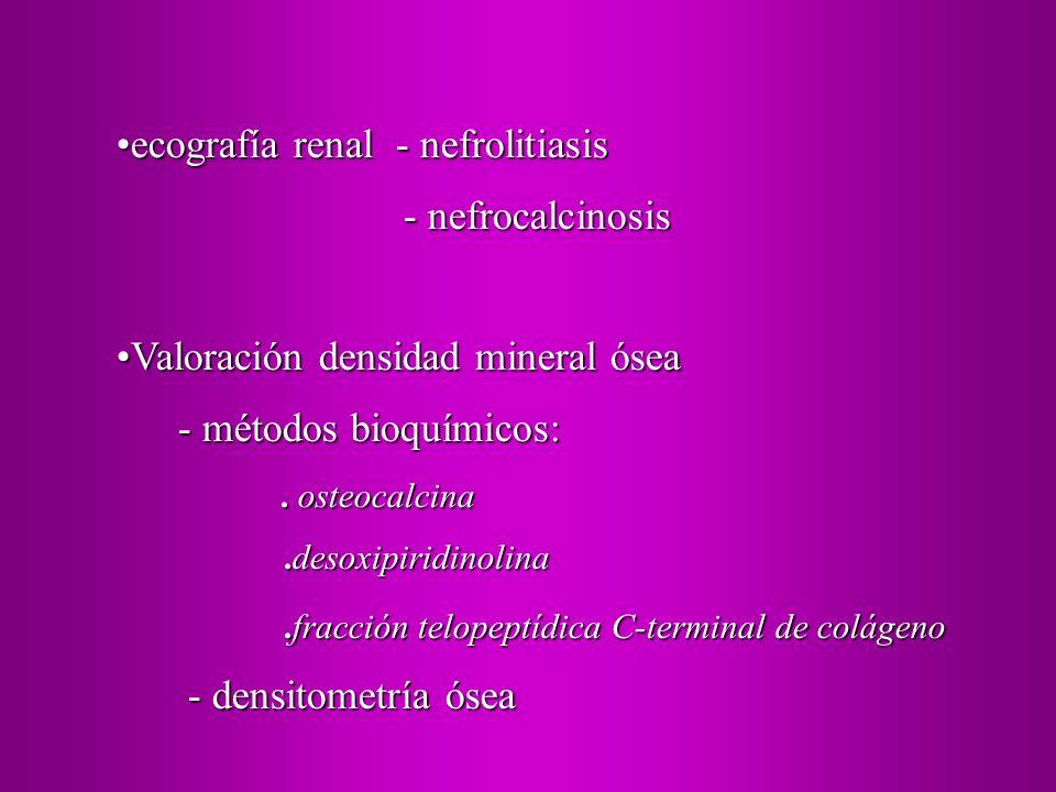 ecografía renal - nefrolitiasisecografía renal - nefrolitiasis - nefrocalcinosis - nefrocalcinosis Valoración densidad mineral óseaValoración densidad