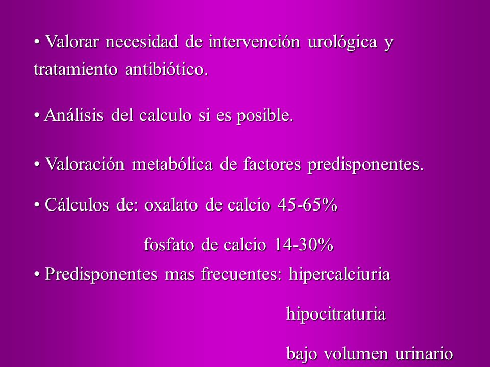 Valorar necesidad de intervención urológica y tratamiento antibiótico. Valorar necesidad de intervención urológica y tratamiento antibiótico. Análisis