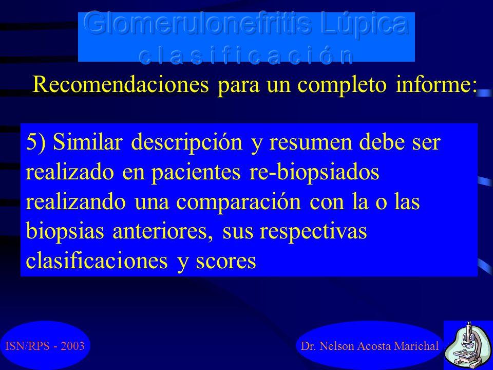Dr. Nelson Acosta Marichal Recomendaciones para un completo informe: 3) Resumen de la extensión, severidad y tipo de daño túbulo-intersticial y vascul