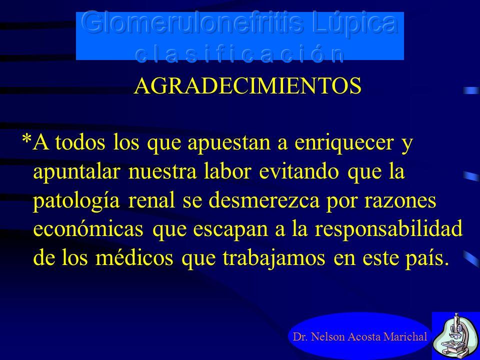 Dr. Nelson Acosta Marichal AGRADECIMIENTOS *A la colaboración de la Dra. Virginia Coria en el armado de esta presentación. *A las técnicas: Stella Bon