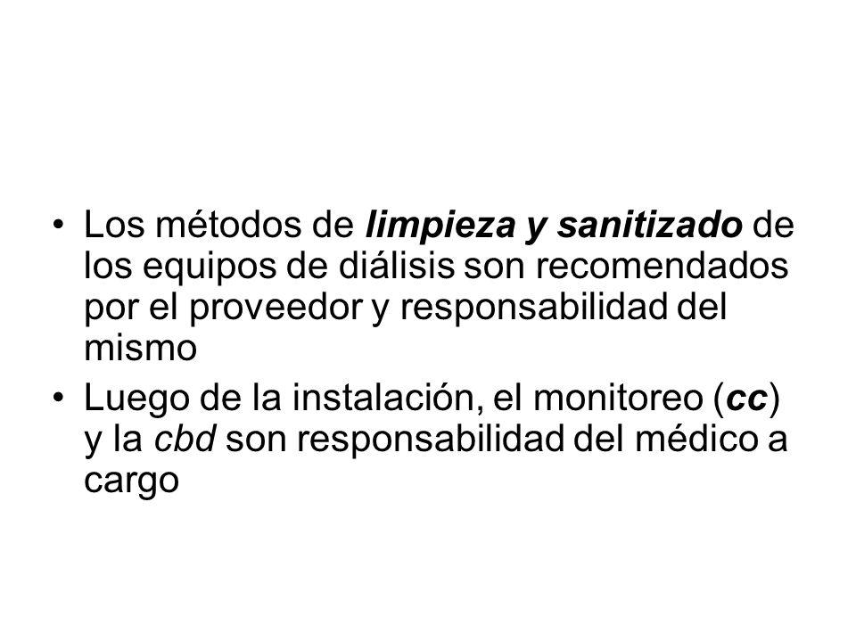 Calidad bacteriológica del dializado - cbd Los métodos de limpieza y sanitizado de los equipos de diálisis son recomendados por el proveedor y respons