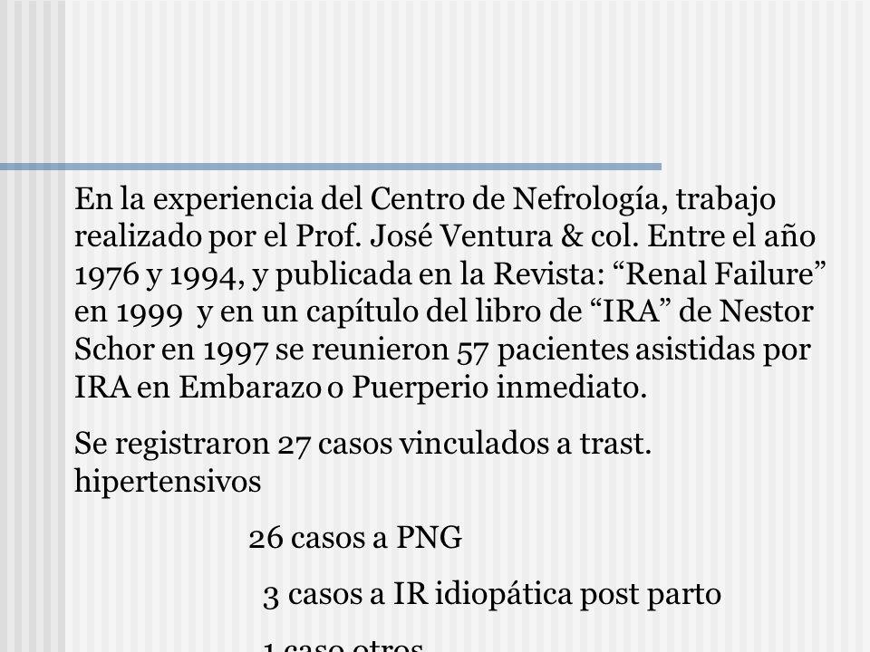 En la experiencia del Centro de Nefrología, trabajo realizado por el Prof. José Ventura & col. Entre el año 1976 y 1994, y publicada en la Revista: Re