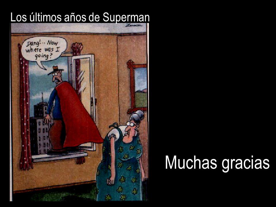 Muchas gracias Los últimos años de Superman