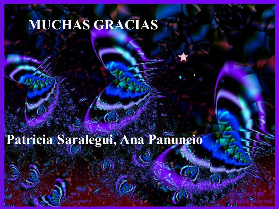 MUCHAS GRACIAS Patricia Saralegui, Ana Panuncio