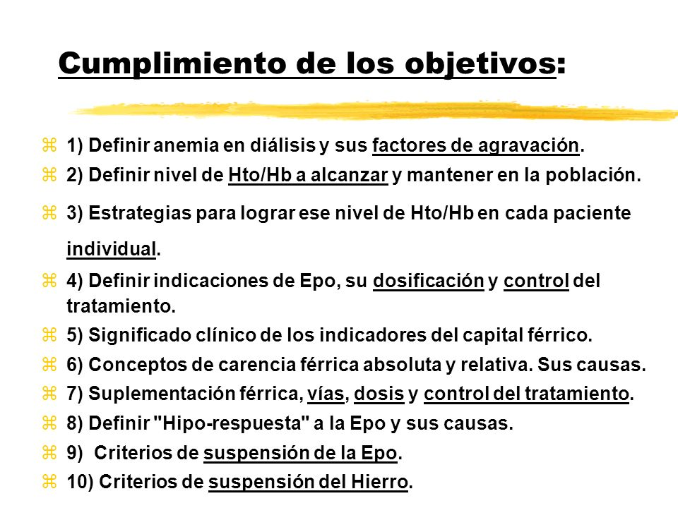 Cumplimiento de los objetivos: 1) Definir anemia en diálisis y sus factores de agravación.