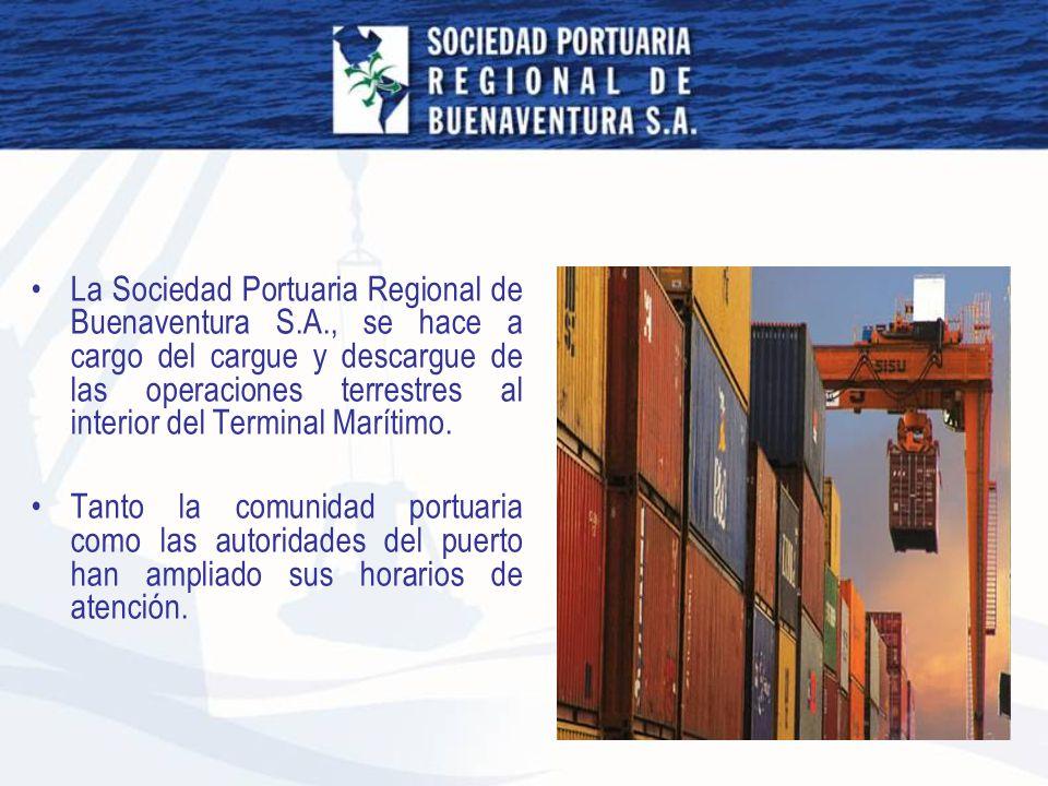 La Sociedad Portuaria Regional de Buenaventura S.A., se hace a cargo del cargue y descargue de las operaciones terrestres al interior del Terminal Mar