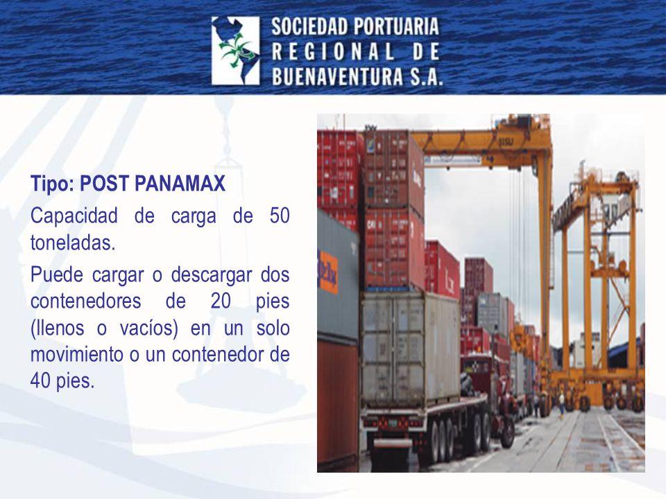 Tipo: POST PANAMAX Capacidad de carga de 50 toneladas. Puede cargar o descargar dos contenedores de 20 pies (llenos o vacíos) en un solo movimiento o