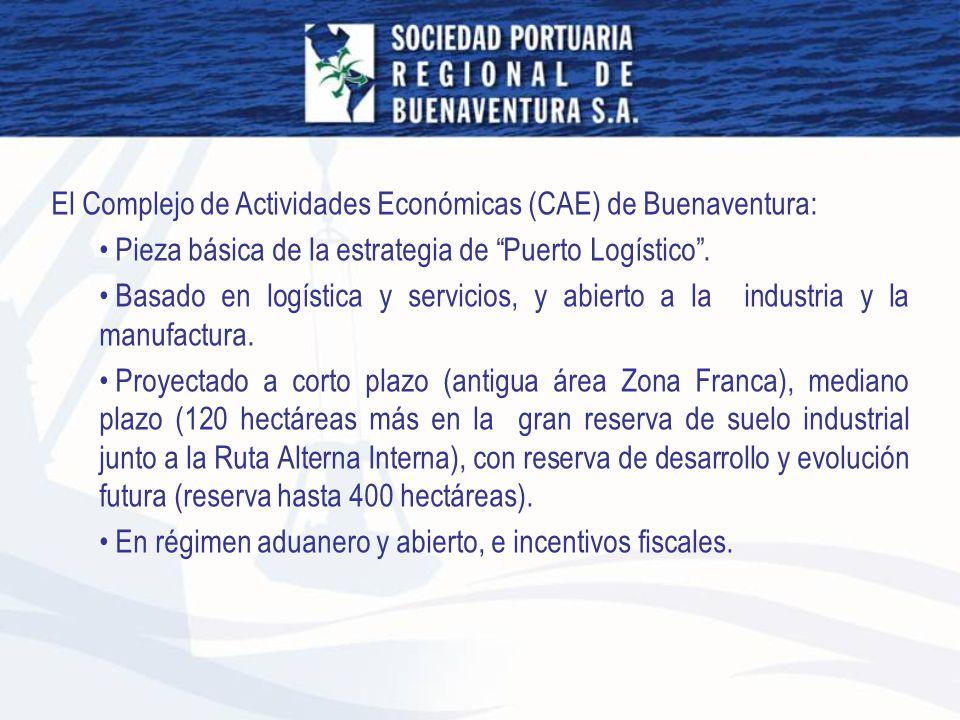El Complejo de Actividades Económicas (CAE) de Buenaventura: Pieza básica de la estrategia de Puerto Logístico. Basado en logística y servicios, y abi