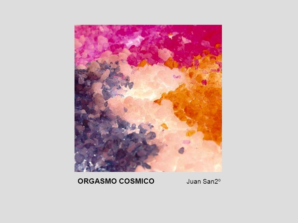 ORGASMO COSMICO Juan San2º
