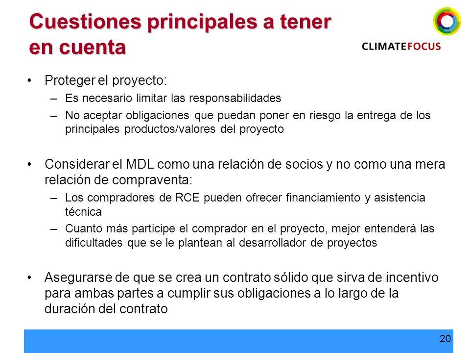 20 Cuestiones principales a tener en cuenta Proteger el proyecto: –Es necesario limitar las responsabilidades –No aceptar obligaciones que puedan pone