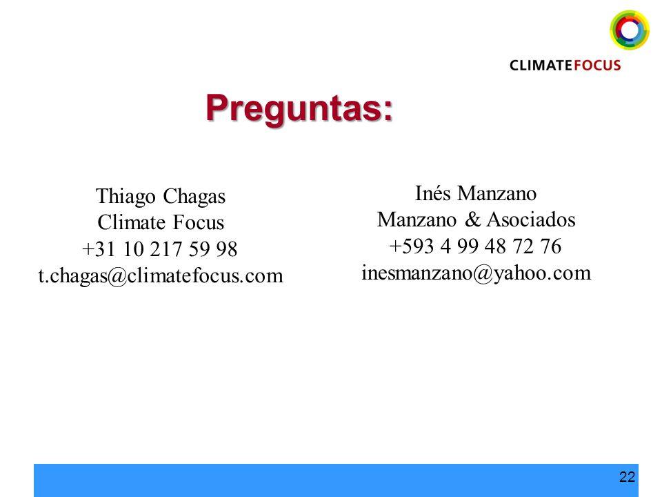 22 Preguntas: Thiago Chagas Climate Focus +31 10 217 59 98 t.chagas@climatefocus.com Inés Manzano Manzano & Asociados +593 4 99 48 72 76 inesmanzano@y
